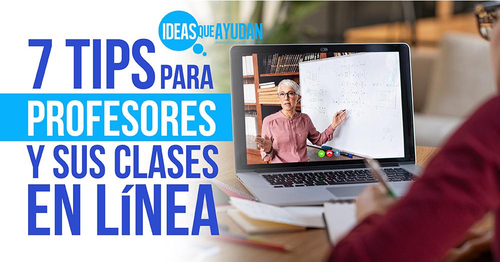 tips para profesores y sus clases en línea