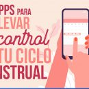 Apps para llevar el control de tu ciclo menstrual
