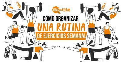 Cómo organizar una rutina de ejercicios semanal