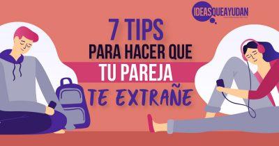 7 tips para hacer que tu pareja te extrañe