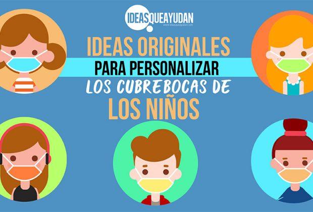Ideas originales para personalizar los cubrebocas de los niños