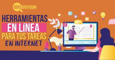 Herramientas en línea para tus tareas por internet