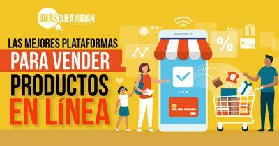 Las mejores plataformas para vender productos en línea