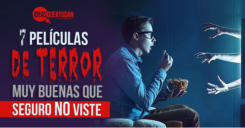 7 películas de terror muy buenas que seguro no viste